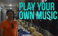 Play Your Own Music